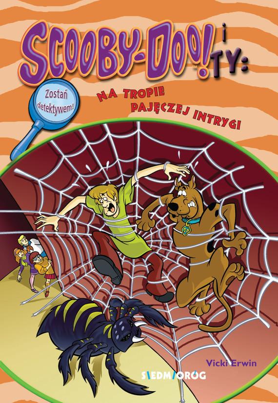 okładka Scooby-Doo i Ty. Na tropie pajęczej intrygiebook | epub, mobi | Vicki  Erwin