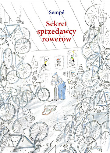 okładka Sekret sprzedawcy rowerówksiążka |  | Jean-Jacques Sempé
