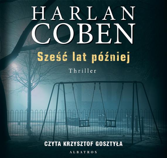 okładka SZEŚĆ LAT PÓŹNIEJaudiobook | MP3 | Harlan Coben
