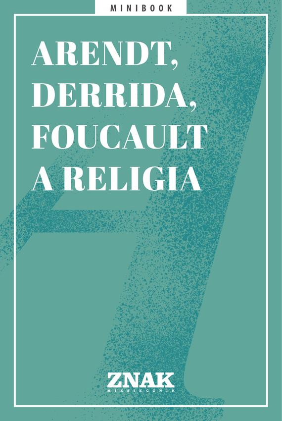 okładka Arendt, Derrida i Foucault a religiaebook   epub, mobi   autor zbiorowy