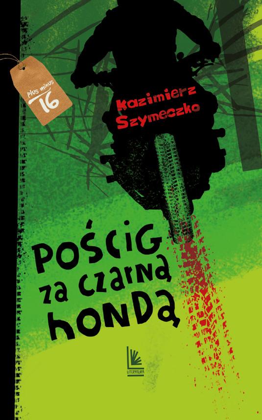 okładka Pościg za czarną hondąebook | epub, mobi | Kazimierz Szymeczko