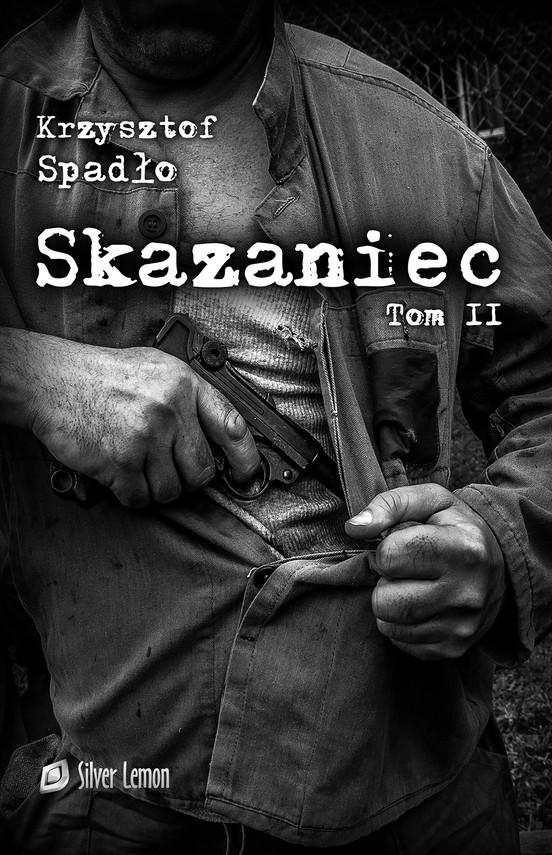 okładka Skazaniec tom IIebook   pdf   Krzysztof Spadło