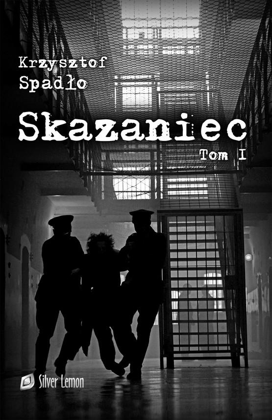 okładka Skazaniec tom Iebook | pdf | Krzysztof Spadło