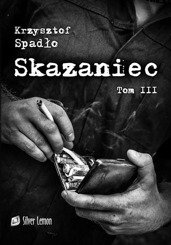 okładka Skazaniec tom IIIebook   pdf   Krzysztof Spadło