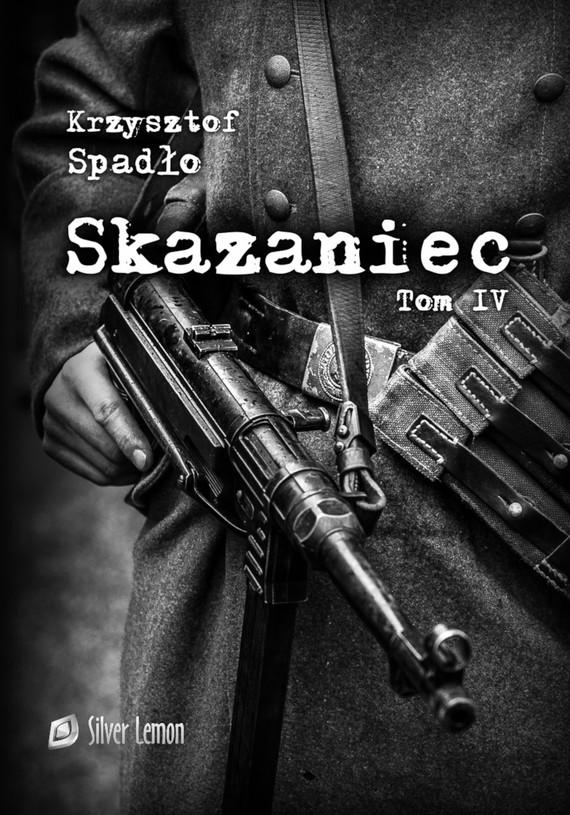 okładka Skazaniec tom IVebook | pdf | Krzysztof Spadło
