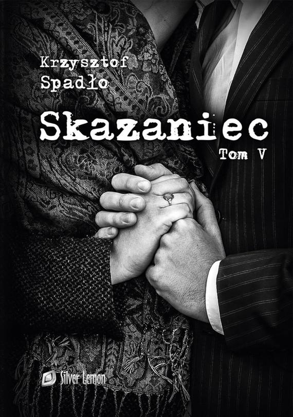 okładka Skazaniec tom Vebook | pdf | Krzysztof Spadło