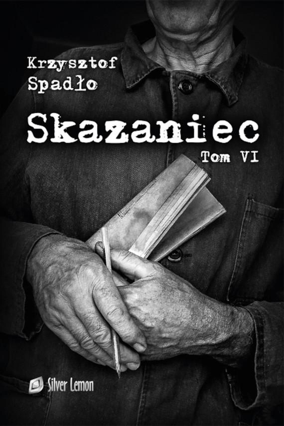 okładka Skazaniec tom VIebook | pdf | Krzysztof Spadło
