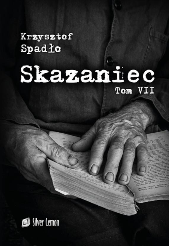 okładka Skazaniec tom VIIebook | pdf | Krzysztof Spadło