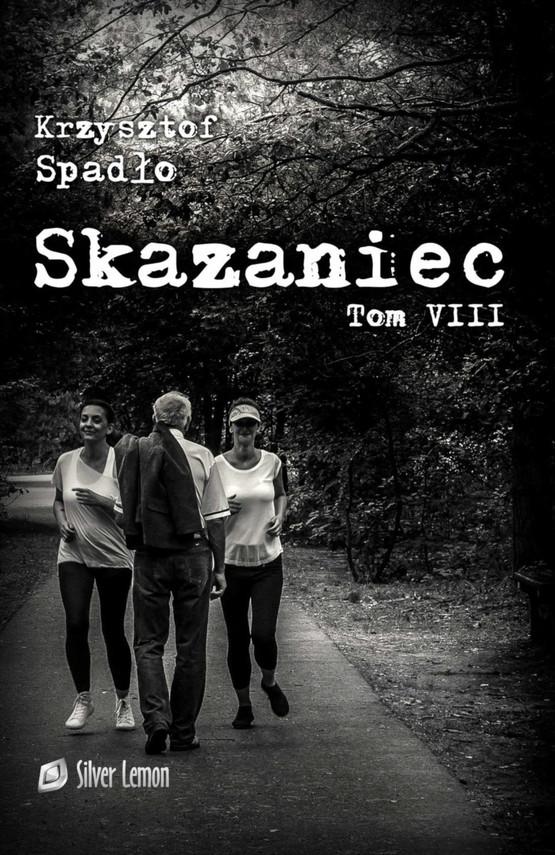 okładka Skazaniec tom VIIIebook | epub, mobi | Krzysztof Spadło