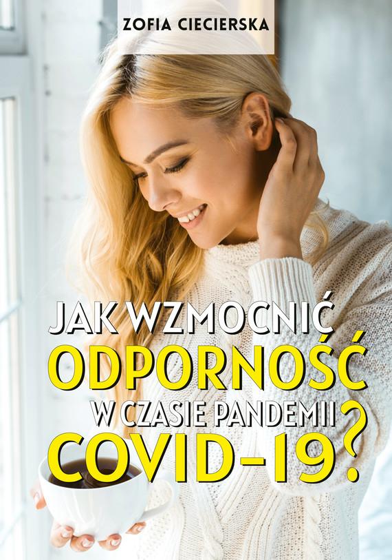 okładka Jak wzmocnić odporność w czasie pandemii Covid-19?ebook   pdf   Zofia Ciecierska