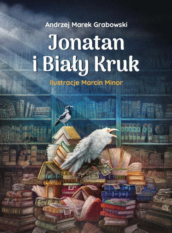 okładka Jonatan i Biały Krukebook | epub, mobi | Andrzej Marek Grabowski