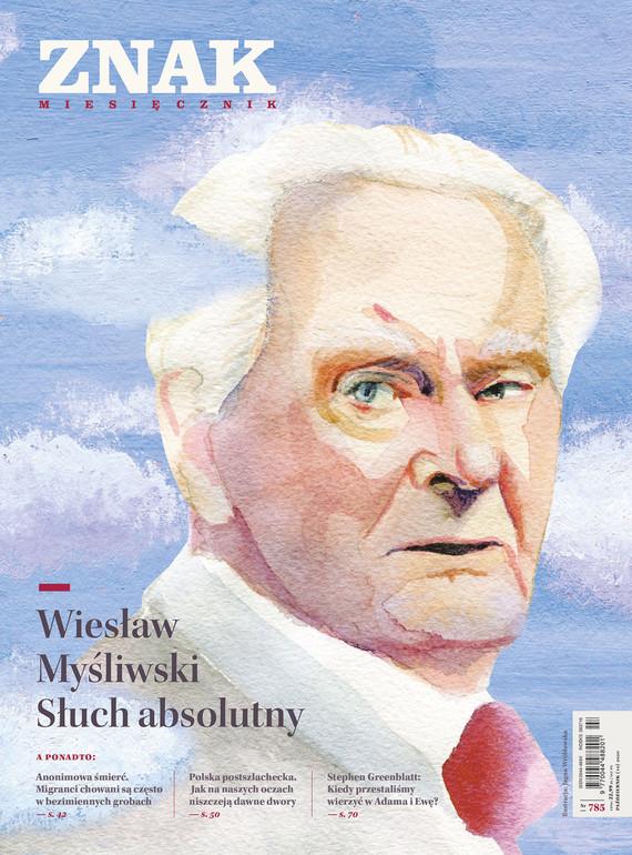 okładka Miesięcznik ZNAK nr 785 Wiesław Myśliwski. Słuch absolutnyebook | epub, mobi | autor zbiorowy