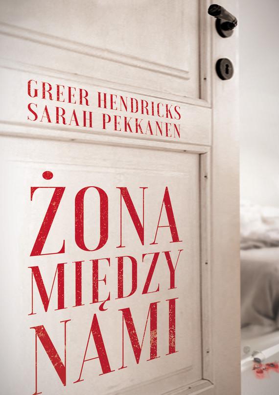 okładka Żona między namiebook | epub, mobi | Greer Hendricks, Sarah Pekkanen