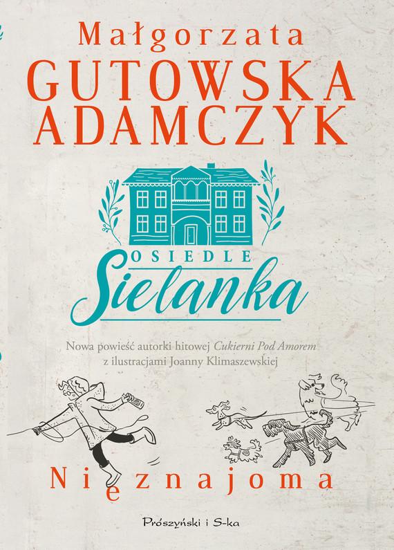 okładka Osiedle Sielanka. Nieznajomaebook | epub, mobi | Małgorzata Gutowska-Adamczyk