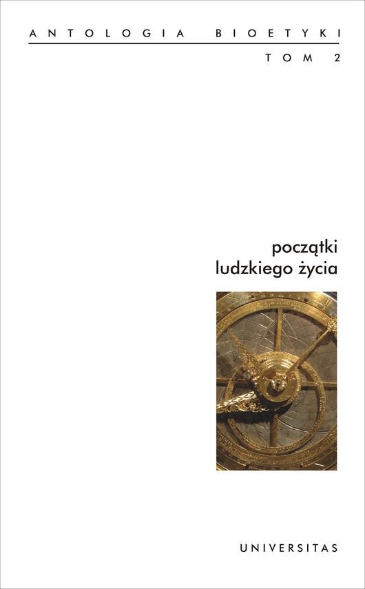 okładka Początki ludzkiego życia. Antologia bioetyki. Tom 2ebook | pdf | Galewicz Włodzimierz