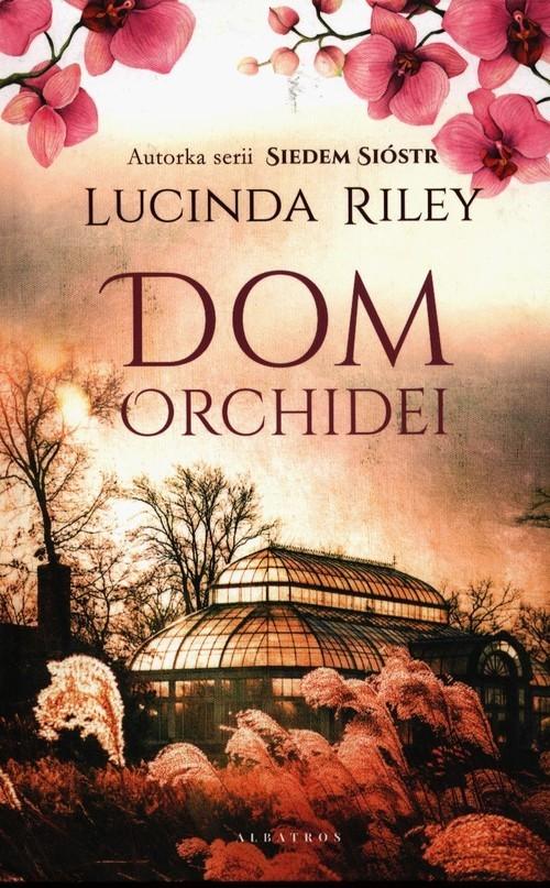 okładka Dom Orchideiksiążka      Lucinda Riley