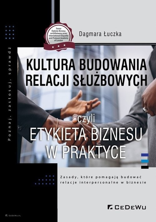 okładka Kultura budowania relacji służbowych czyli etykieta biznesu w praktyceksiążka |  | Łuczka Dagmara