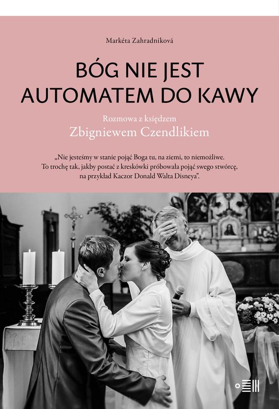 okładka Bóg nie jest automatem do kawyebook | epub, mobi | Marketa Zahradníková,, Zbigniew Czendlik