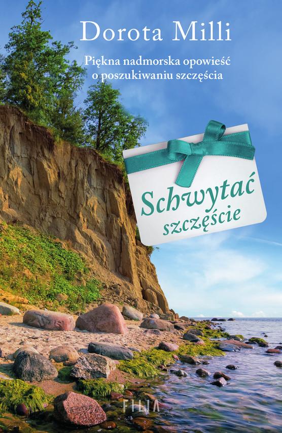 okładka Schwytać szczęścieebook | epub, mobi | Dorota Milli