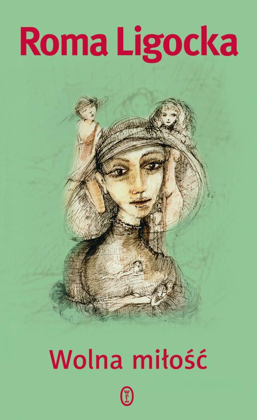 okładka Wolna miłośćebook   epub, mobi   Roma Ligocka