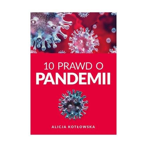 okładka 10 Prawd o pandemiiksiążka      Kotowska Alicja