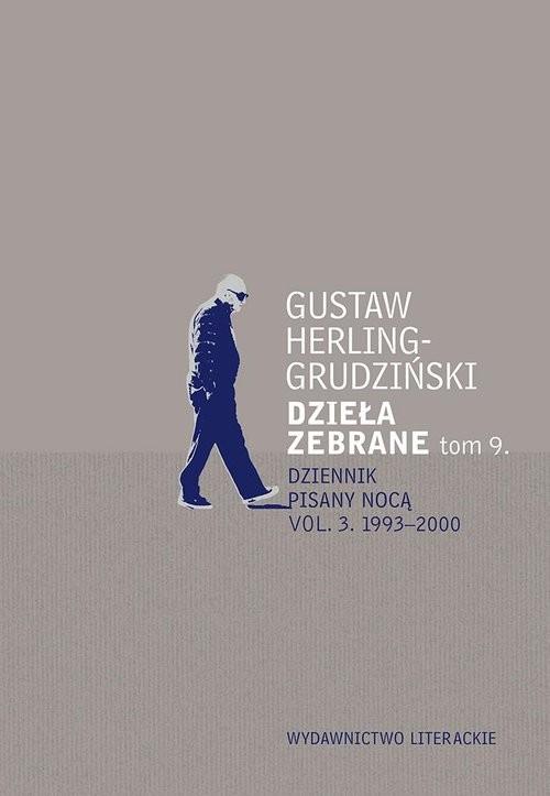 okładka Dzieła zebrane Tom 9 Dziennik pisany nocą vol. 3. 1993-2000książka      Herling-Grudziński Gustaw