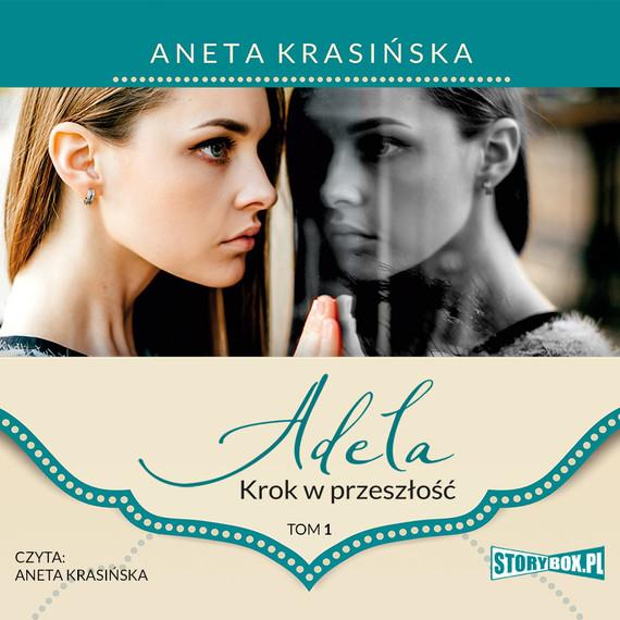 okładka Adela. Tom 1. Krok w przeszłośćaudiobook   MP3   Aneta Krasińska