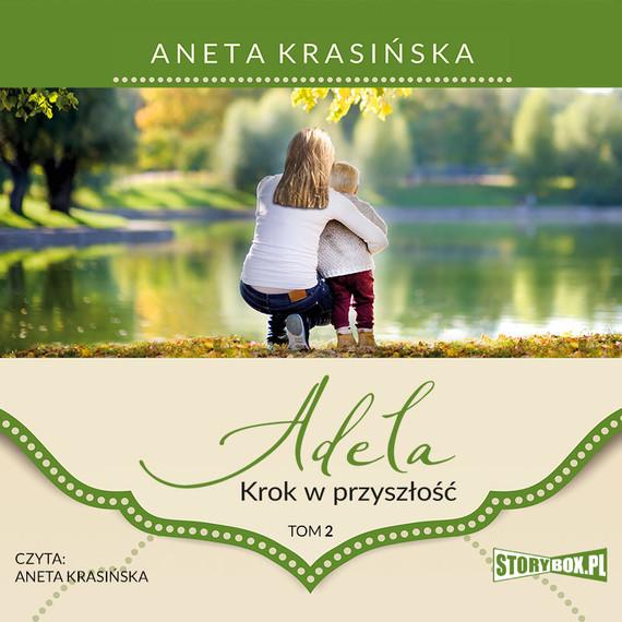 okładka Adela. Tom 2. Krok w przyszłośćaudiobook | MP3 | Aneta Krasińska