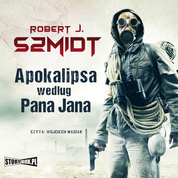 okładka Apokalipsa według Pana Janaaudiobook | MP3 | Robert J. Szmidt