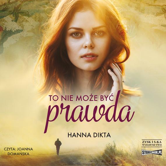 okładka To nie może być prawdaaudiobook | MP3 | Hanna Dikta