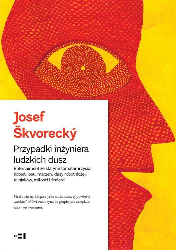 okładka Przypadki inżyniera ludzkich duszebook | epub, mobi | Josef Škvorecký