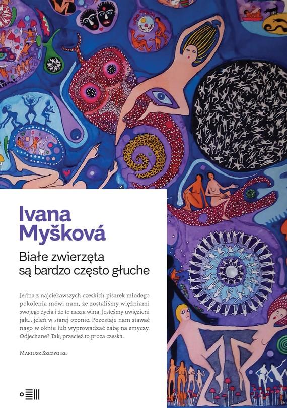 okładka Białe zwierzęta są bardzo często głucheebook | epub, mobi | Myšková Ivana