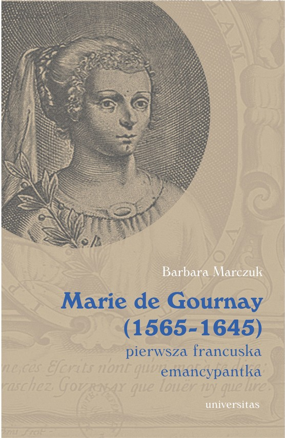 okładka Marie de Gournay (1565-1645): pierwsza francuska emancypantkaebook | epub, mobi | Marczuk-Szwed Barbara