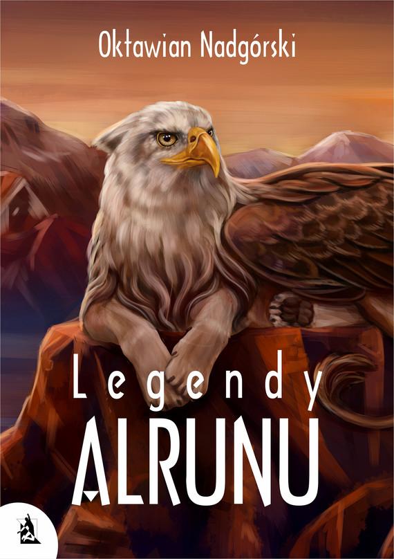 okładka Legendy Alrunuebook | epub, mobi | Oktawian Nadgórski