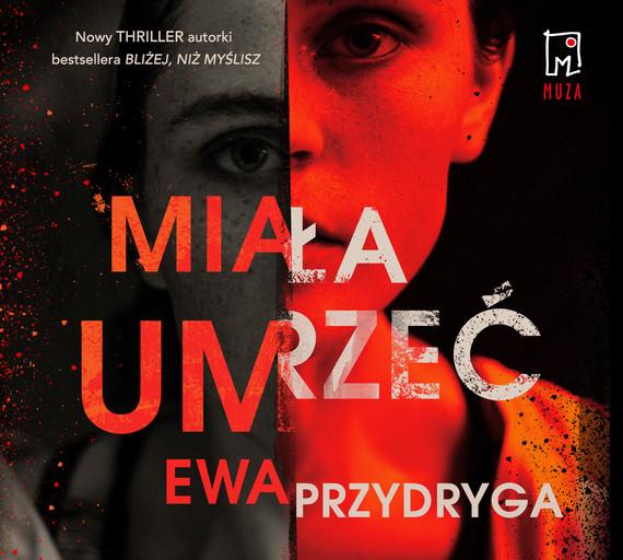 okładka Miała umrzećaudiobook | MP3 | Ewa  Przydryga