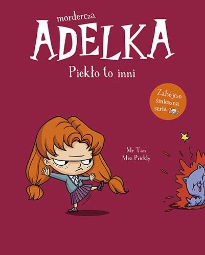 okładka Mordercza Adelka. Piekło to inniksiążka |  | Mr Tan, Prickly Miss