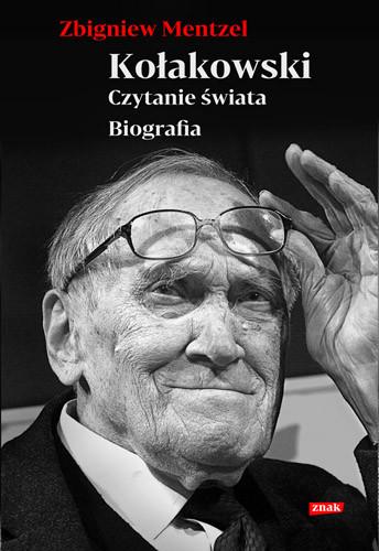 okładka Kołakowski. Czytanie świata. Biografiaksiążka      Zbigniew Mentzel