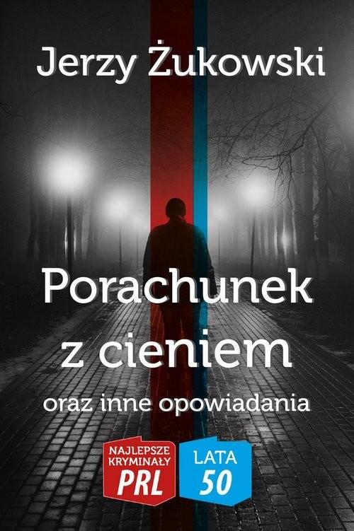 okładka Porachunek z cieniem oraz inne opowiadaniaksiążka |  | Żukowski Jerzy