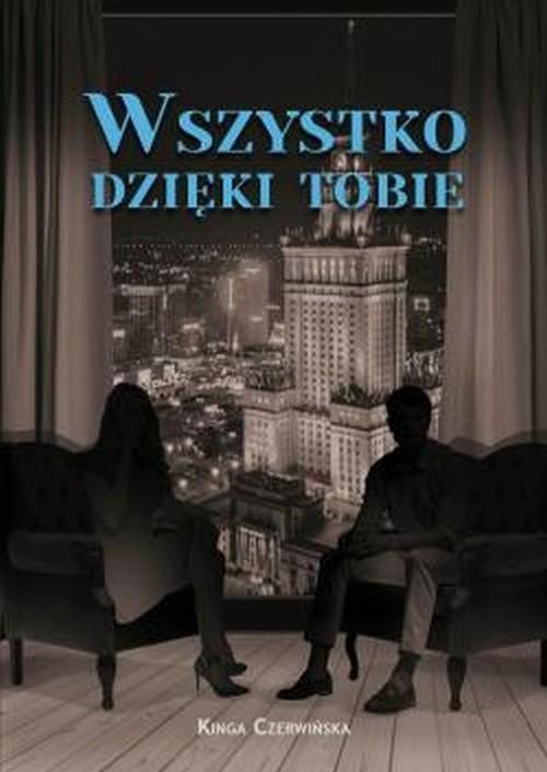 okładka Wszystko dzięki tobieksiążka |  | Czerwińska Kinga
