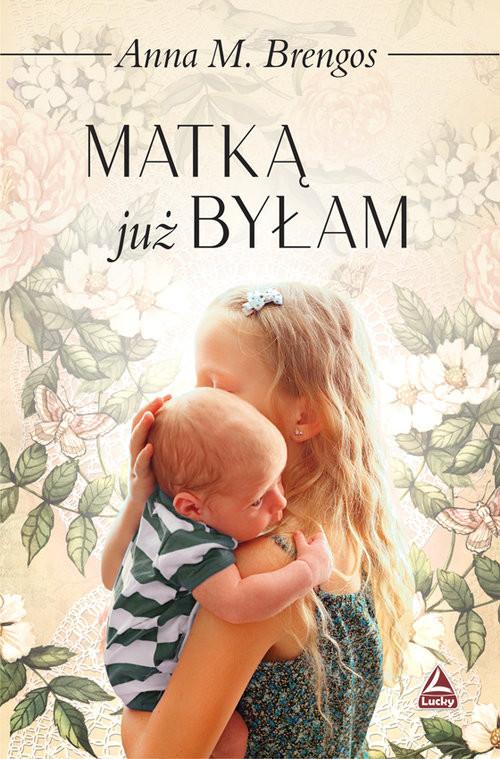 okładka Matką już byłamksiążka |  | Anna M. Brengos