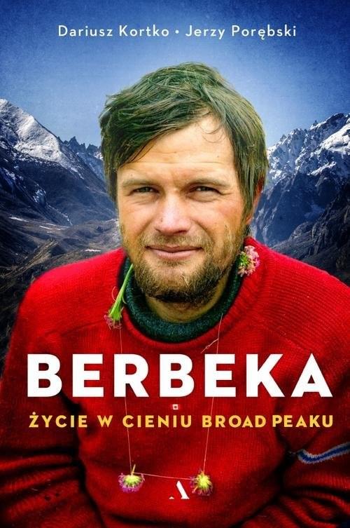okładka Berbeka Życie w cieniu Broad Peakuksiążka |  | Dariusz Kortko, Jerzy Porębski