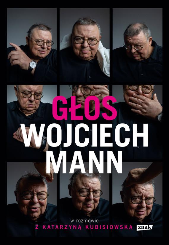 okładka Głos. Wojciech Mann w rozmowie z Katarzyną Kubisiowskąebook | epub, mobi | Wojciech Mann