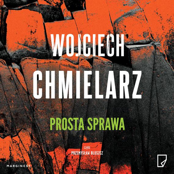 okładka Prosta sprawaaudiobook | MP3 | Wojciech Chmielarz