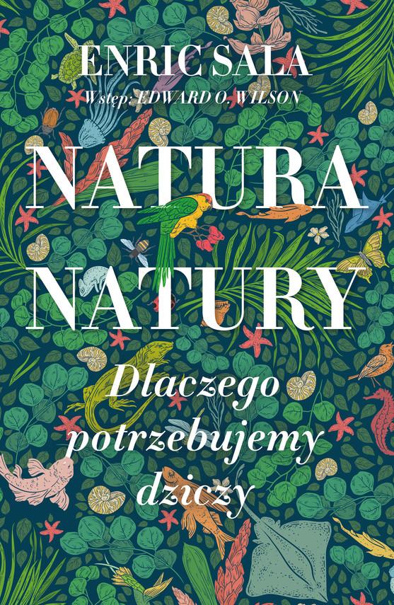 okładka Natura natury. Dlaczego potrzebujemy dziczyebook | epub, mobi | Enric Sala