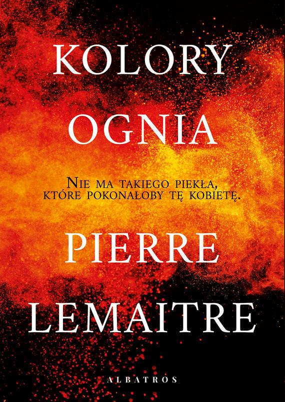 okładka KOLORY OGNIAebook | epub, mobi | Pierre Lemaitre