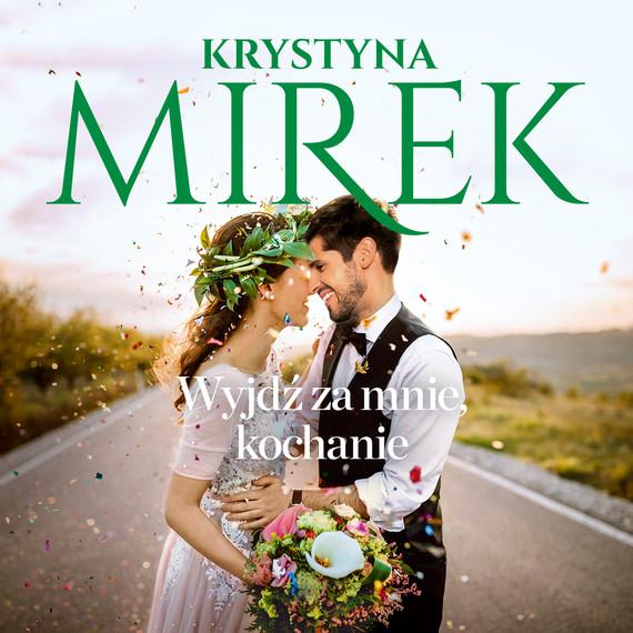 okładka Wyjdź za mnie, kochanieaudiobook | MP3 | Krystyna Mirek