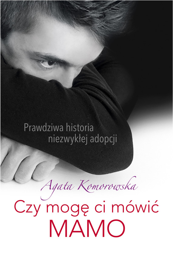okładka Czy mogę ci mówić MAMOebook | epub, mobi | AGATA KOMOROWSKA