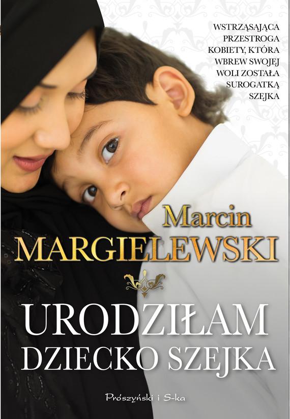 okładka Urodziłam dziecko szejkaebook | epub, mobi | Marcin Margielewski