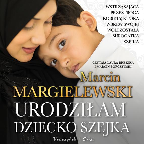 okładka Urodziłam dziecko szejkaaudiobook   MP3   Marcin Margielewski