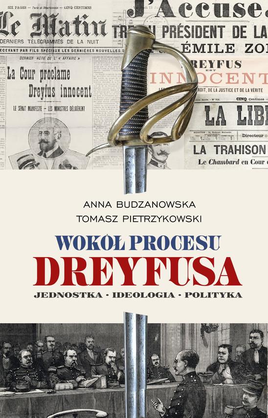 okładka Wokół procesu Dreyfusaebook | epub, mobi | Pietrzykowski Tomasz, Budzanowska Anna